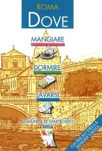 Dove mangiare, dormire e lavarsi a Roma: la guida per i senzatetto ...